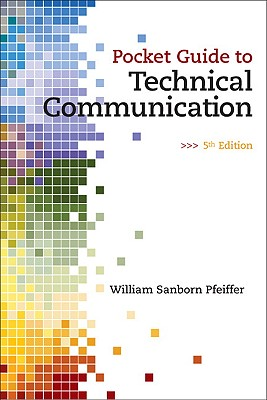 Pocket Guide to Technical Communication By Pfeiffer, William Sanborn