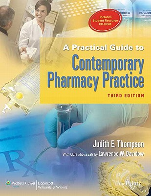 A Practical Guide to Contemporary Pharmacy Practice By Thompson, Judith E./ Davidow, Lawrence W., Ph.D.