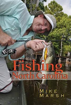 Fishing North Carolina By Marsh, Mike